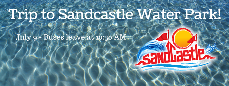 Trip to Sandcastle Waterpark!