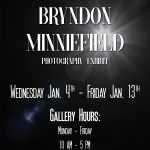 Bryndon Minniefield Photography Exhibit